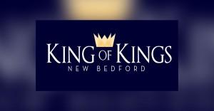 King of kings New Bedford - Unored