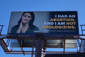 Las vallas publicitarias de Planned Parenthood se jactan de haber matado bebés: «Me abortaron y no me disculpo»