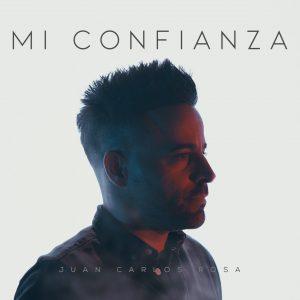 """Juan Carlos Rosa lanza nuevo sencillo """"Mi Confianza"""""""